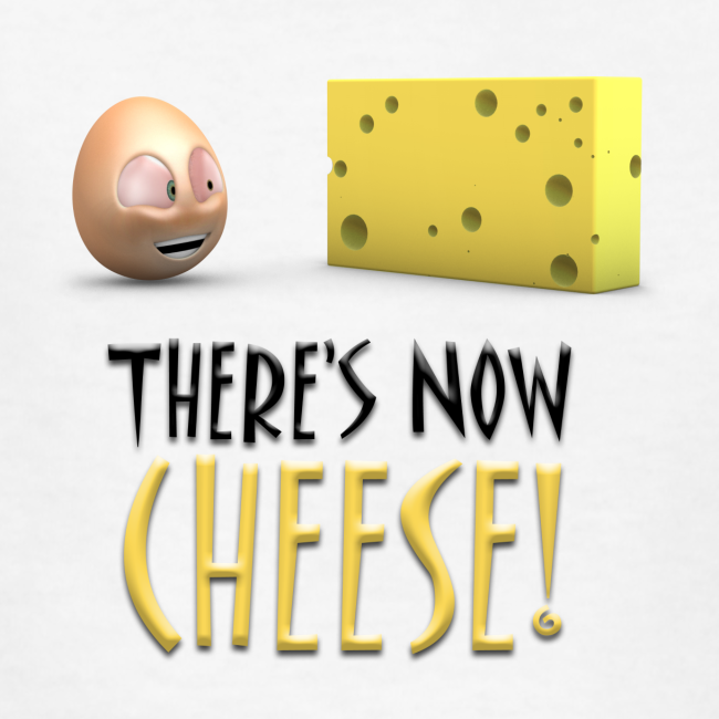 There's Now CHEESE! - Kids