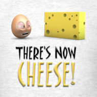 Design ~ There's Now CHEESE! - Mens