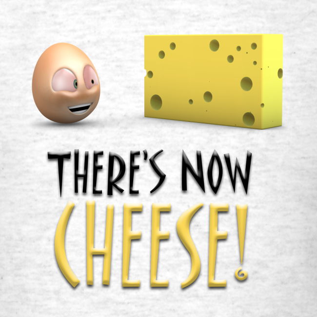 There's Now CHEESE! - Mens