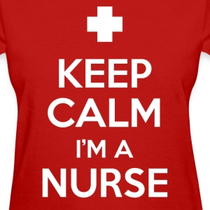 Nurse Shirt - keep calm i'm a nurse - Women's T-Shirt