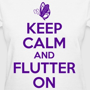 keep calm and flutter on - Women's T-Shirt