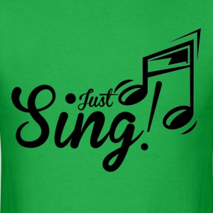 Just Sing - Men's T-Shirt