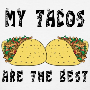 My Tacos Are The Best T-Shirt - Women's T-Shirt