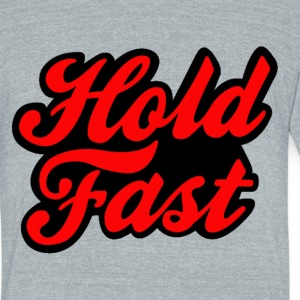 Hold Fast  - Unisex Tri-Blend T-Shirt by American Apparel