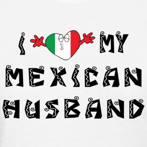 I Love My Mexican Husband T-Shirt - Women's T-Shirt
