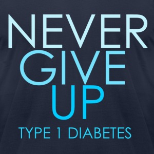 Never Give Up - Type 1 Diabetes- Blue  T-Shirts - Men's T-Shirt by American Apparel