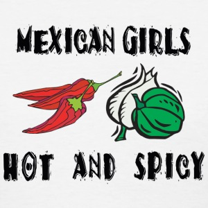 Mexican Girls Are Hot & Spicy T-Shirt - Women's T-Shirt