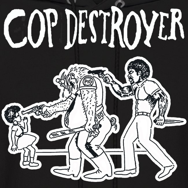 COP DESTROYER HOODIE