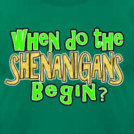 Design ~ When do the Shenanigans Begin T-Shirt
