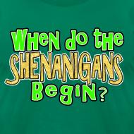 Design ~ When do the Shenanigans Begin T-Shirt