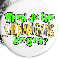 Design ~ When do the Shenanigans Begin St. Patrick's Day Buttons