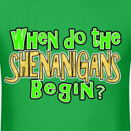 Design ~ When do the Shenanigans Begin? Funny St. Patrick's Day T-Shirt