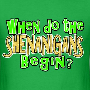When do the Shenanigans Begin? Funny St. Patrick's - Men's T-Shirt