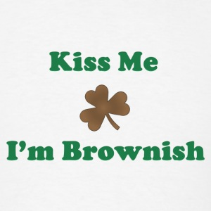 Kiss Me, I'm Brownish - Men's T-Shirt