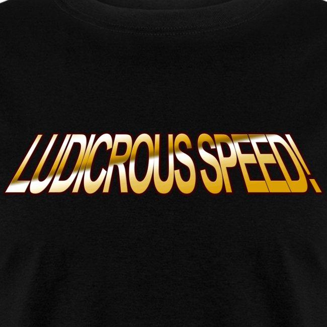Ludicrous Speed GO!! - www.TedsThreads.co