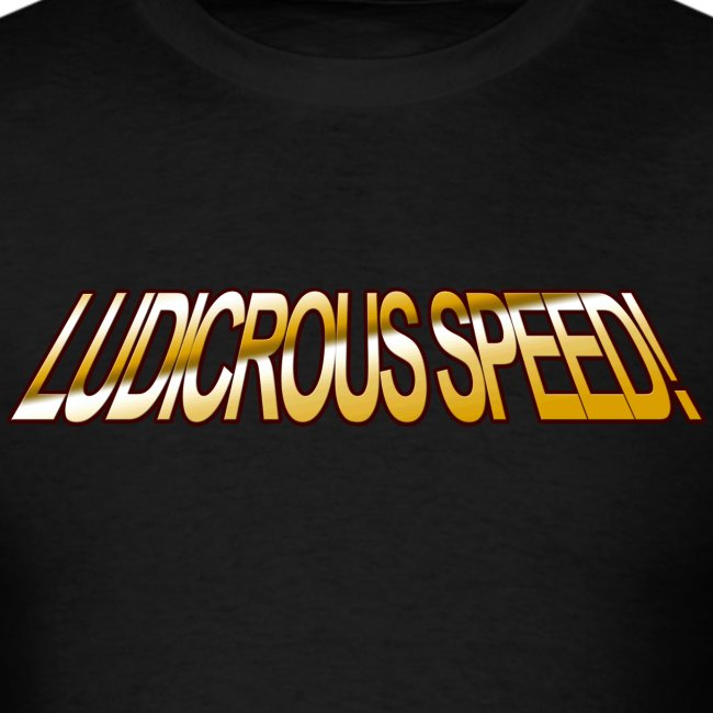 Ludicrous Speed GO!! - www.TedsThreads.co