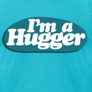 I'm a HUGGER - Men's T-Shirt by American Apparel