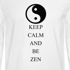 Keep Calm and Be Zen - Men's Long Sleeve T-Shirt