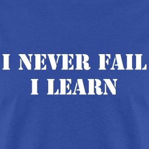 I never fail, I learn
