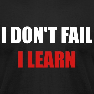 I don't fail, I learn - Men's T-Shirt by American Apparel