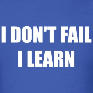 I don't fail, I learn - Men's T-Shirt