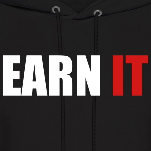 Earn it - Men's Hoodie