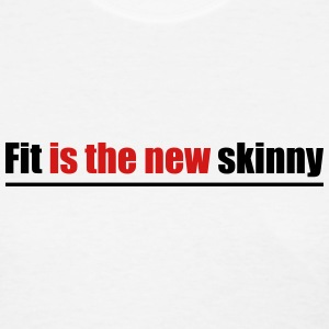 Fit is the new skinny - Women's T-Shirt