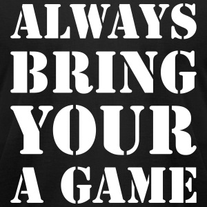 Always bring your A game - Men's T-Shirt by American Apparel