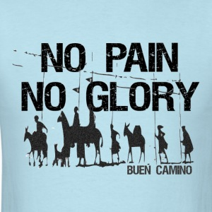 No Pain No Glory Men's Standard Weight T-Shirt - Men's T-Shirt