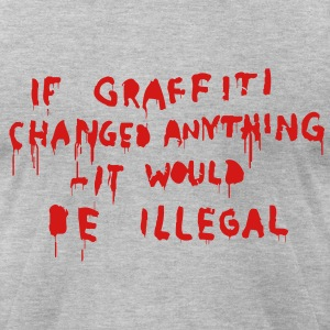 If graffiti would be illegal T-Shirts - Men's T-Shirt by American Apparel