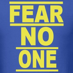 FEAR NO ONE T-Shirts
