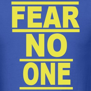 FEAR NO ONE T-Shirts - Men's T-Shirt