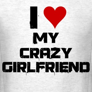 i love my crazy girlfriend - Men's T-Shirt