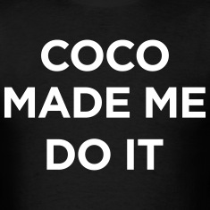 coco made me do it T-Shirts