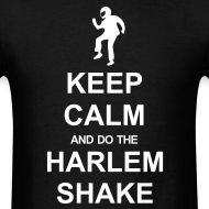 Design ~ Keep Calm - Harlem Shake