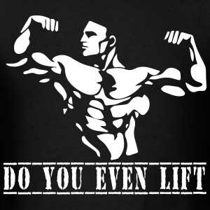 doyouevenlift T-Shirts - Men's T-Shirt