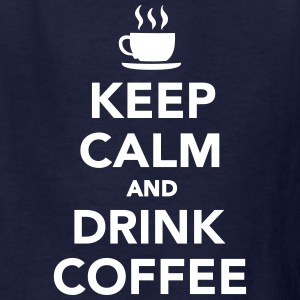Keep calm and drink coffee Kids' Shirts - Kids' T-Shirt