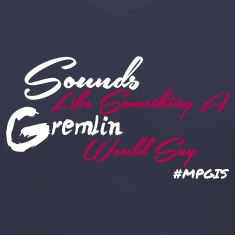 Most Popular Girls Sounds Like Gremlin Women's T-Shirts