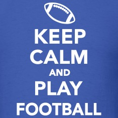 Keep calm and play Football T-Shirts