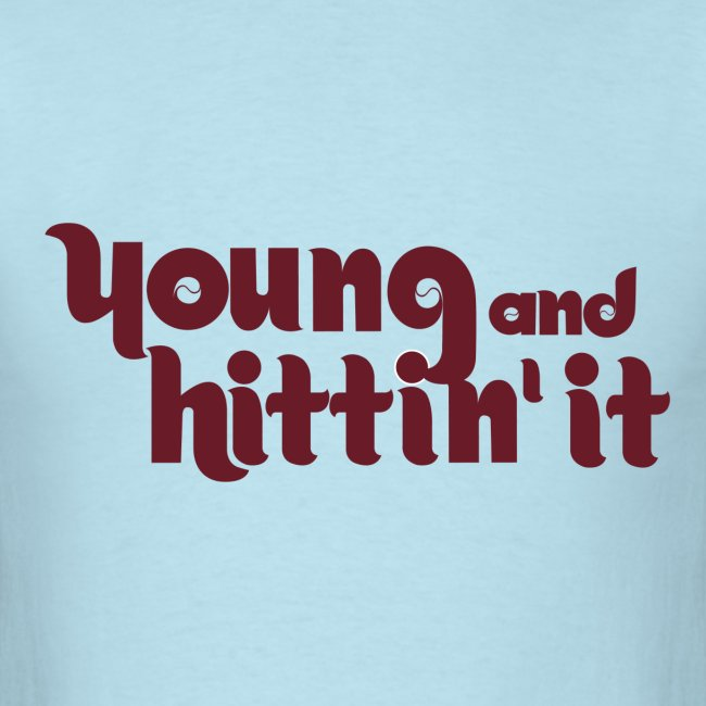 Young And Hittin It Shirt