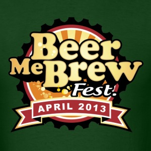 Beer me Brew Fest - Men's T-Shirt