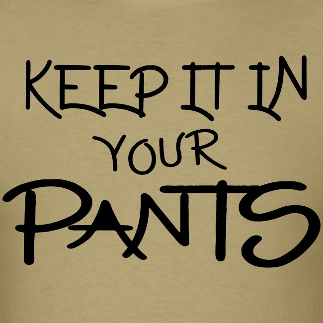 Keep It In Your Pants