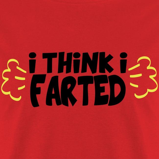 I Think I Farted
