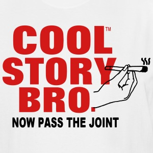 COOL STORY BRO NOW PASS THE JOINT T-Shirts - Men's Tall T-Shirt