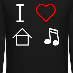 i love house music Long Sleeve Shirts - Crewneck Sweatshirt