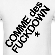 Design ~ Comme des F#%ck Down