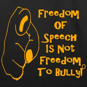 freedom_to_speak_is_not_freedom_to_bully Bags  - Eco-Friendly Cotton Tote