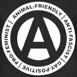 Animal-friendly / anti-fascist / gay-positive / pro-feminist