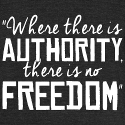 Where there is authority there is no freedom