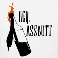 Design ~ Hey, Assbutt! - Women's